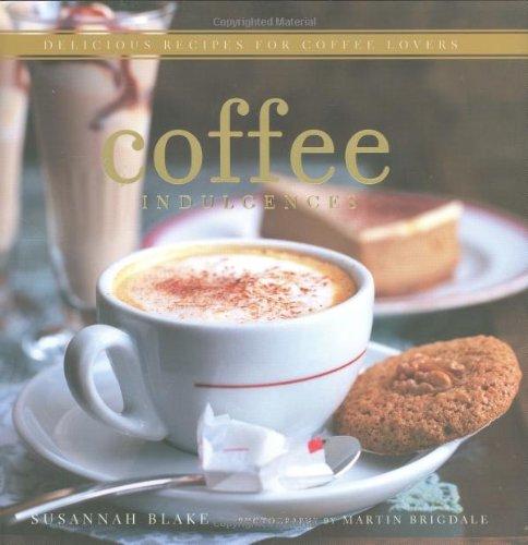 9781845974688: Coffee Indulgences