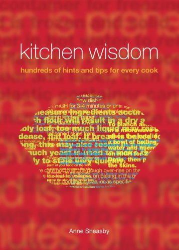 Kitchen Wisdom: Hundreds of Hints and Tips: Sheasby, Anne