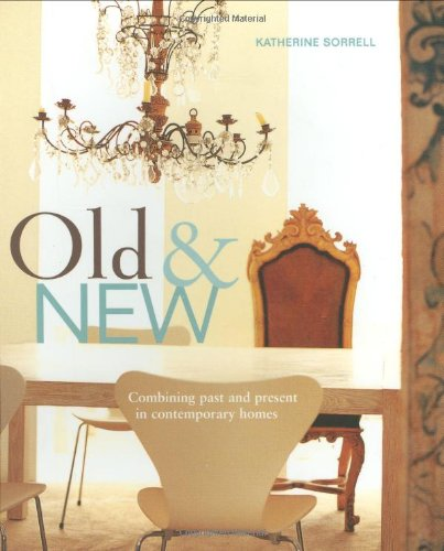 9781845975463: Old and New: Combining Past and Present In Contemporary Homes