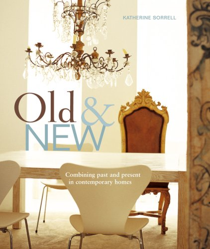 9781845975470: Old & New: Combining Past and Present In Contemporary Homes