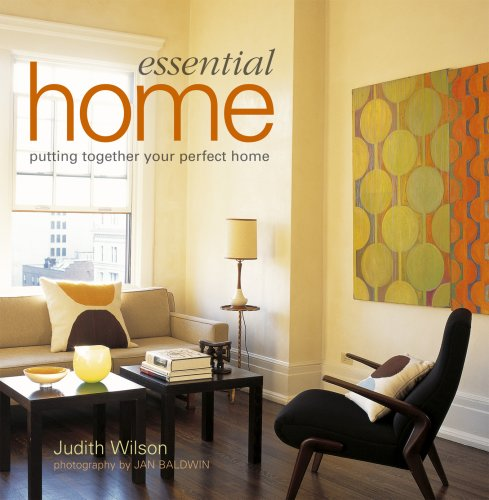Essential Home: Putting Together Your Perfect Home