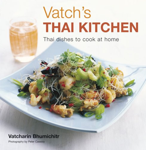 9781845975845: Vatch's Thai Kitchen: Thai Dishes to Cook at Home