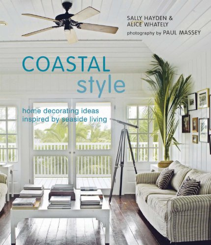 9781845976163: Coastal Style: Home Decorating Ideas Inspired by Seaside Living