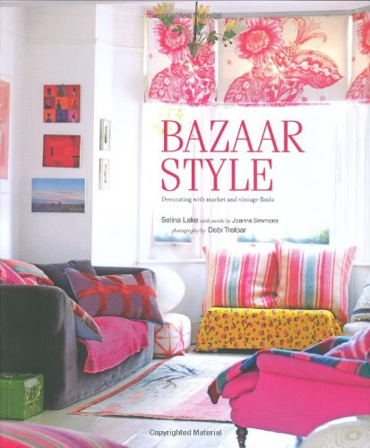 Bazaar Style: Decoratiing with Market and Vintage: Selina Lake, Joanna