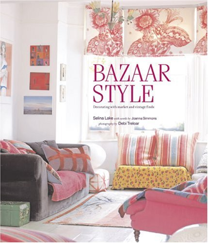 9781845976262: Bazaar Style: Decorating with Market and Vintage Finds