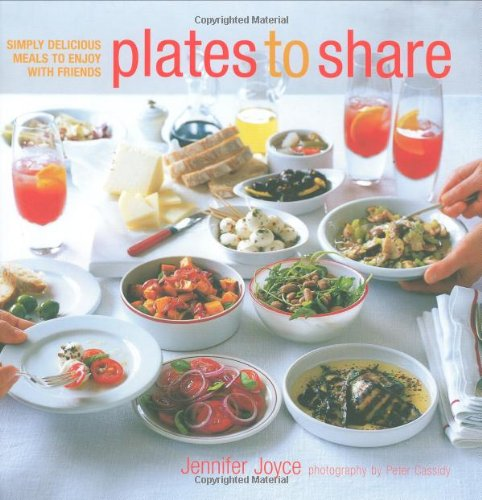9781845976293: Plates to Share: Simply Delicious Meals to Enjoy with Friends