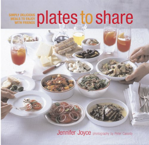 9781845976309: Plates to Share: Simple Delicious Meals to Enjoy with Friends