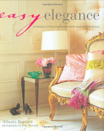 9781845978501: Easy Elegance: Creating a Relaxed, Comfortable and Stylish Home