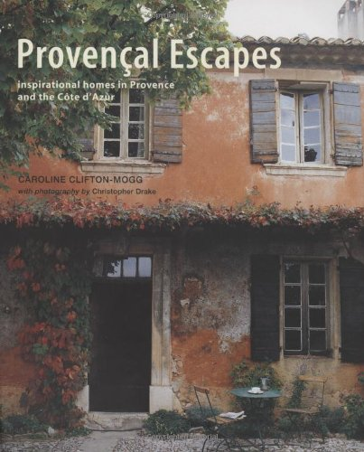9781845978556: Provencal Escapes: Inspirational Homes in Provence and the Cote D'azur