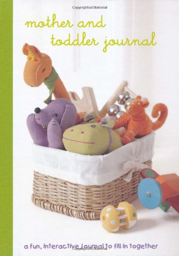9781845979034: Mother and Toddler Journal: A Fun Interactive Journal to Fill in Together
