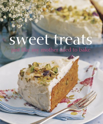 Sweet Treats Just Like My Mother Used to Bake: Linda Collister