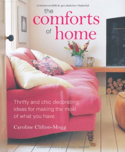 9781845979669: The Comforts of Home: The Simple Pleasures of Creating a Beautiful and Orderly Haven