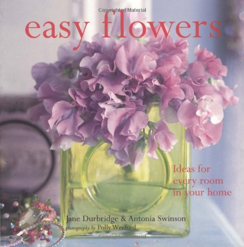 9781845979850: Easy Flowers: Ideas for Every Room in Your Home