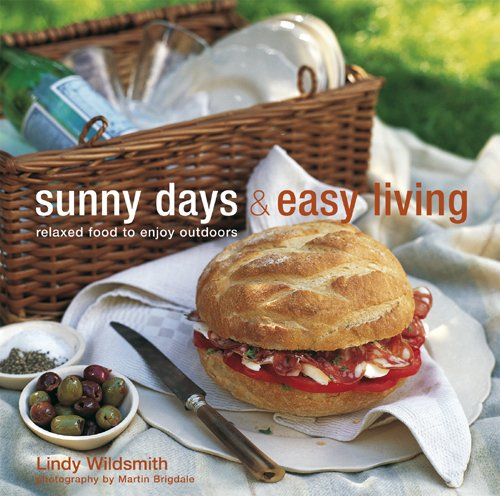9781845979881: Sunny Days & Easy Living: Relaxed Food to Enjoy Outdoors