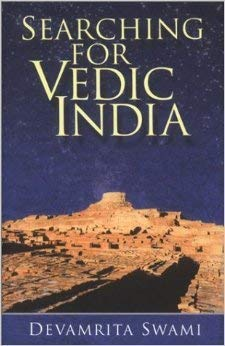 Searching for Vedic India: Swami, Devamrita