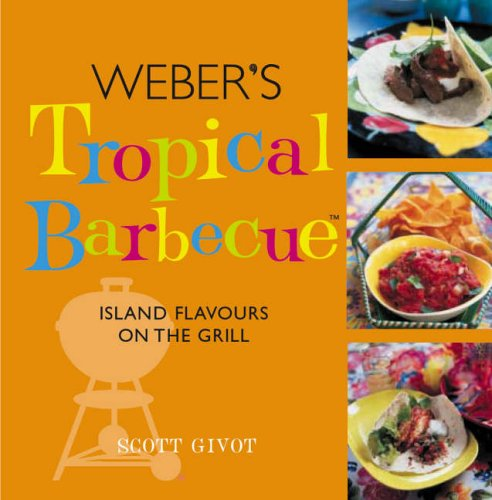 9781846010521: Weber's Tropical Barbecue