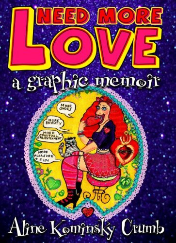 9781846011597: Need More Love. A Graphic Memoir [Hardcover] by Crumb, Aline Kominsky
