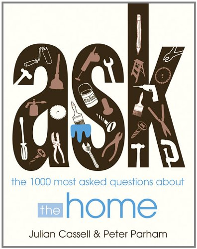 9781846012921: Ask: The 1000 Most Asked Questions About the Home