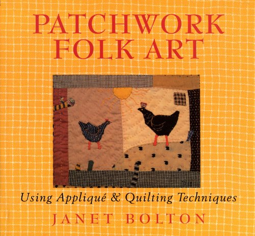 9781846013225: Patchwork Folk Art: Using Appliqué & Quilting Techniques