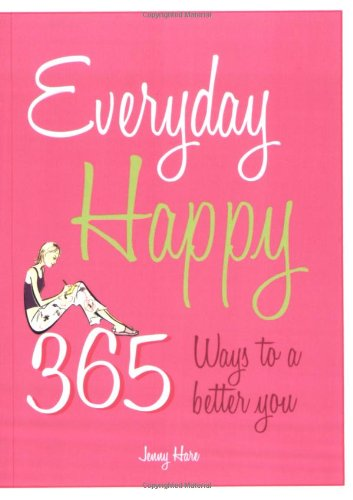 9781846013324: Everyday Happy: 365 Ways to a Better You
