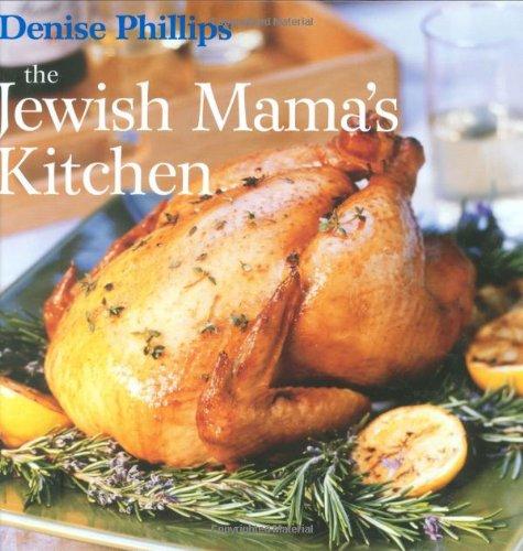 The Jewish Mama's Kitchen: Denise Phillips