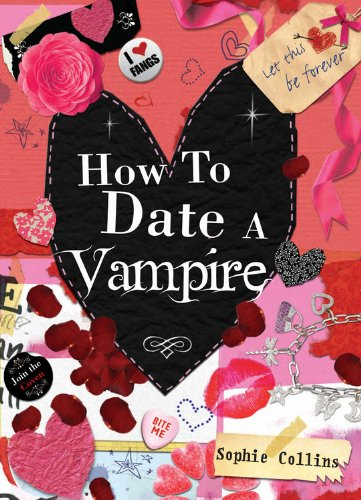 How to Date a Vampire: Collins, Sophie