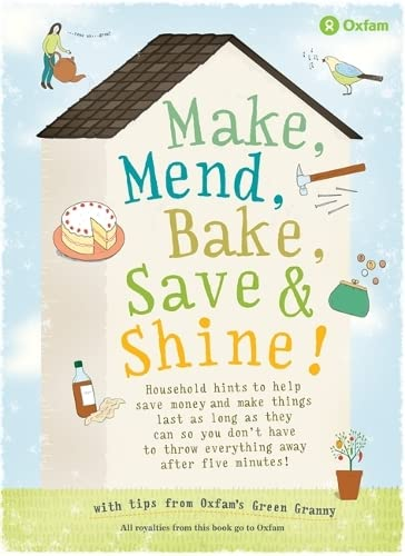 9781846013676: Make, Mend, Bake, Save and Shine: with Oxfam's Green Granny