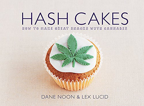 Hash Cakes: Space cakes, pot brownies and: Lucid, Lex, Noon,
