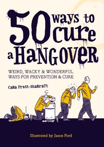 50 Ways to Cure a Hangover: Frost-Sharratt, Cara
