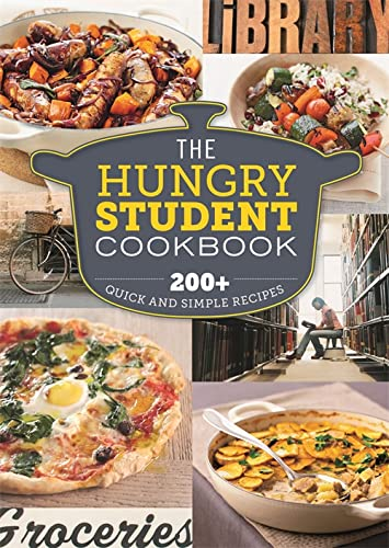 9781846014710: The Hungry Student Cookbook: 200+ Quick and Simple Recipes (The Hungry Cookbooks)