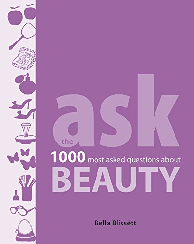 9781846015205: Ask: Beauty: The 1000 most asked questions about beauty