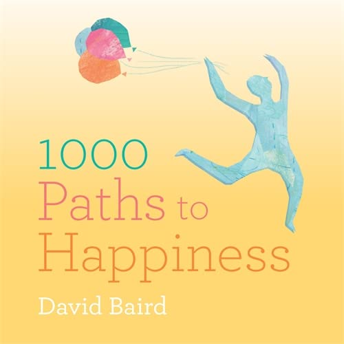 9781846015229: 1000 Paths to Happiness