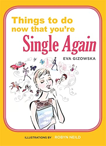 9781846015366: Things To Do Now That You're Single Again
