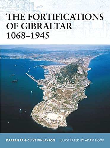 9781846030161: The Fortifications of Gibraltar 1068–1945 (Fortress)