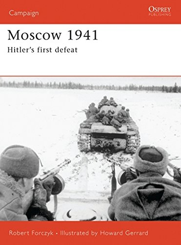 9781846030178: Moscow 1941: Hitler's first defeat (Campaign)