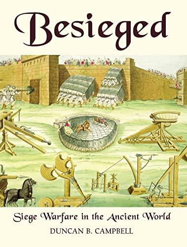 Besieged: Siege Warfare in the Ancient World
