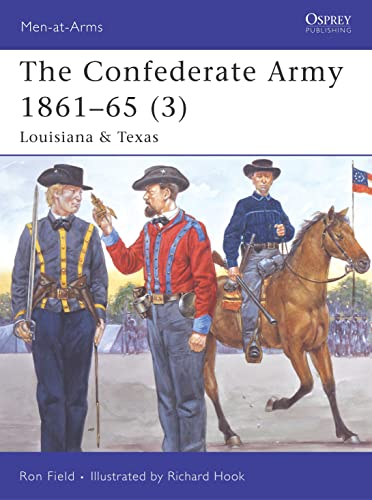 9781846030314: The Confederate Army 1861-65 (3): Louisiana & Texas: Louisiana and Texas v. 3 (Men-at-Arms)