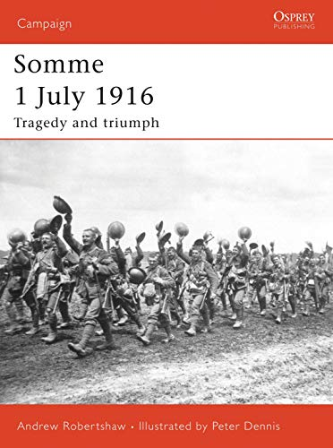 9781846030383: Somme 1 July 1916: Tragedy and triumph (Campaign)