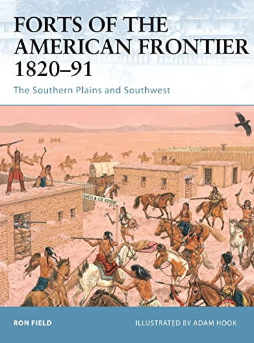 9781846030406: Forts of the American Frontier 1820-91: The Southern Plains and Southwest