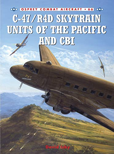 9781846030468: C-47/R4D Skytrain Units of the Pacific and CBI (Combat Aircraft)
