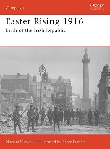 9781846030673: Easter Rising 1916: Birth of the Irish Republic (Campaign)