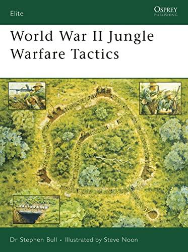 World War II Jungle Warfare Tactics (Elite): Stephen Bull