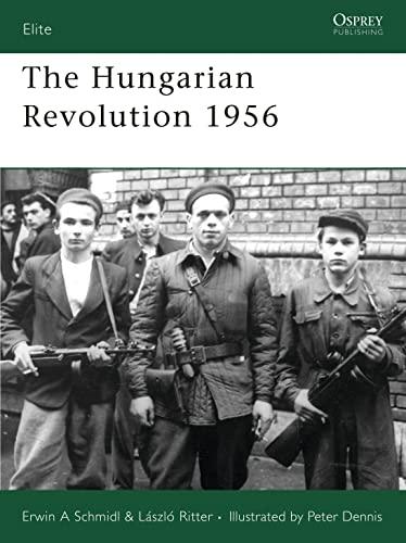 9781846030796: The Hungarian Revolution 1956 (Elite)