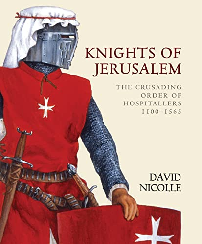 9781846030802: Knights of Jerusalem: The Crusading Order of Hospitallers 1100-1565 (General Military)
