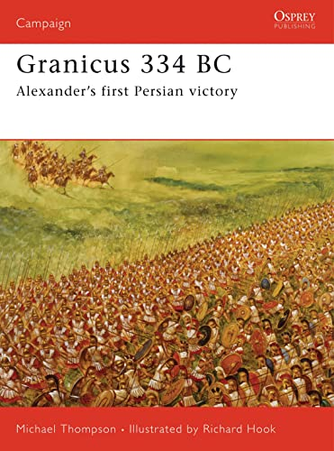 9781846030994: Granicus 334 BC: Alexander's First Persian Victory (Campaign)