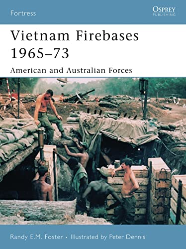 9781846031038: Vietnam Firebases 1965-73: American and Australian Forces (Fortress)