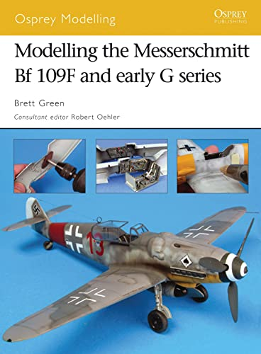 9781846031137: Modelling the Messerschmitt Bf 109F and early G series (Osprey Modelling)