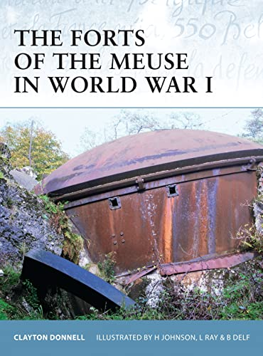 9781846031144: The Forts of the Meuse in World War I (Fortress)