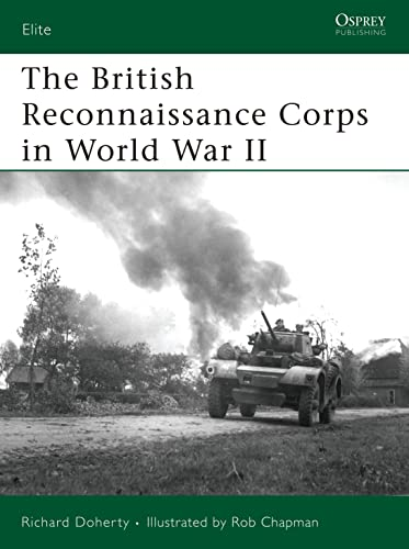 9781846031229: The British Reconnaissance Corps in World War II (Elite)
