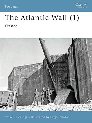 The Atlantic Wall (1): France (Fortress): Zaloga, Steven